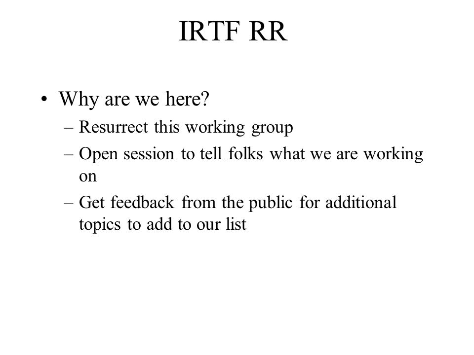 IRTF RR Why are we here.