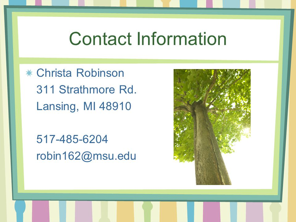 Contact Information Christa Robinson 311 Strathmore Rd.