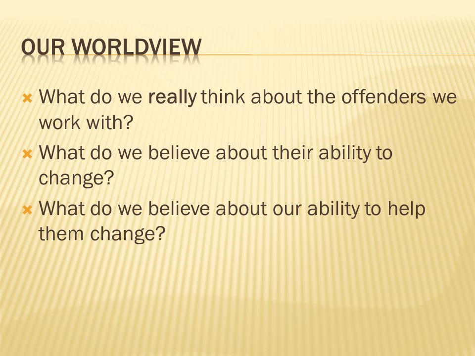 What do we really think about the offenders we work with.