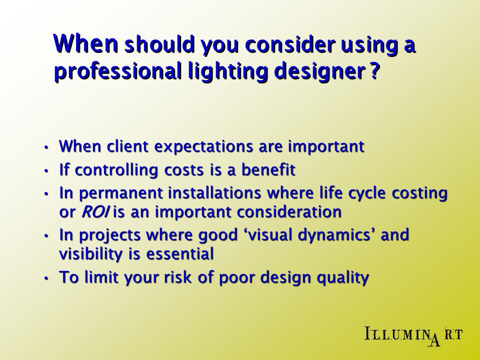 When should you consider using a professional lighting designer .