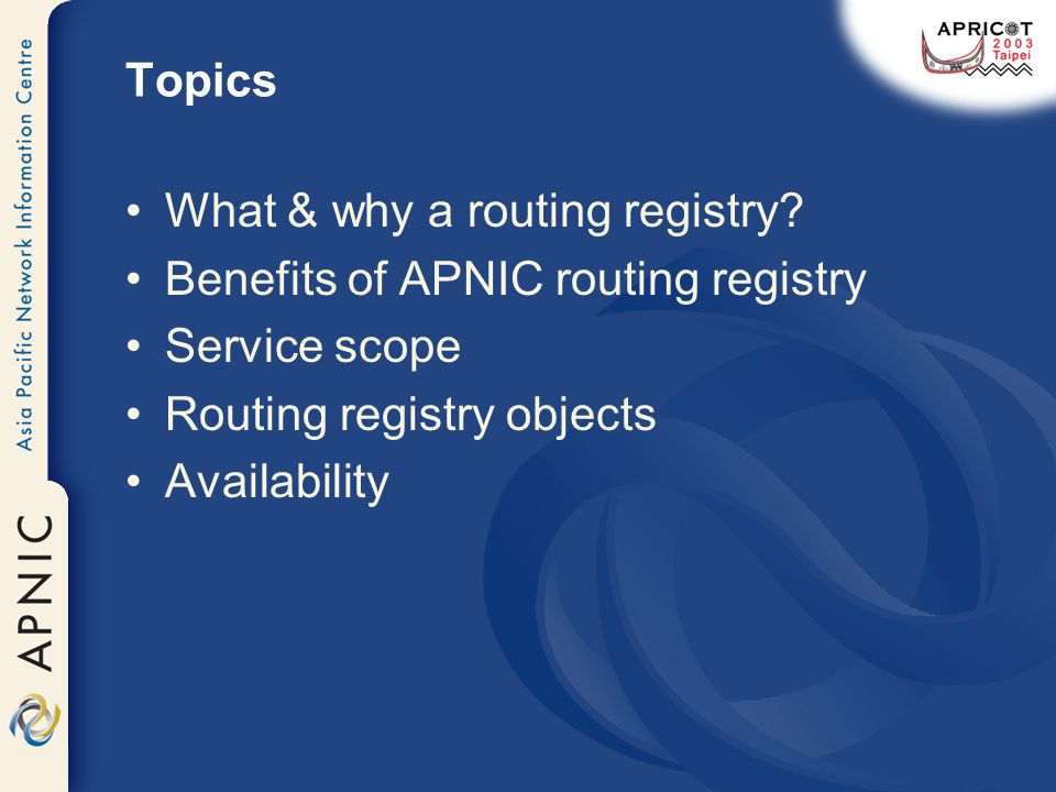 Topics What & why a routing registry.