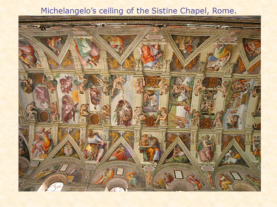 Michelangelo's ceiling of the Sistine Chapel, Rome.