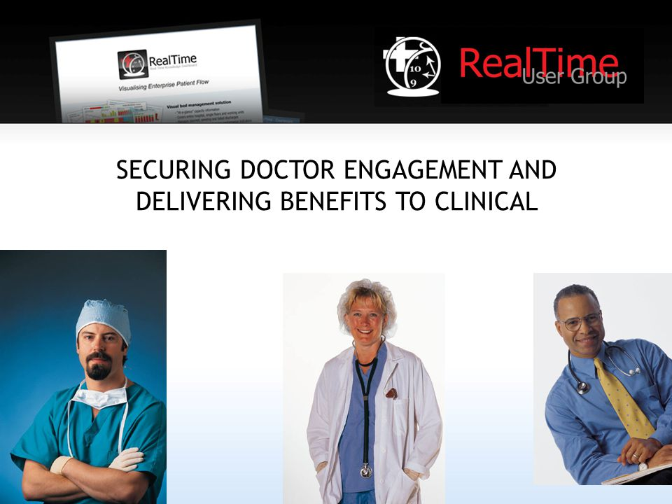 SECURING DOCTOR ENGAGEMENT AND DELIVERING BENEFITS TO CLINICAL