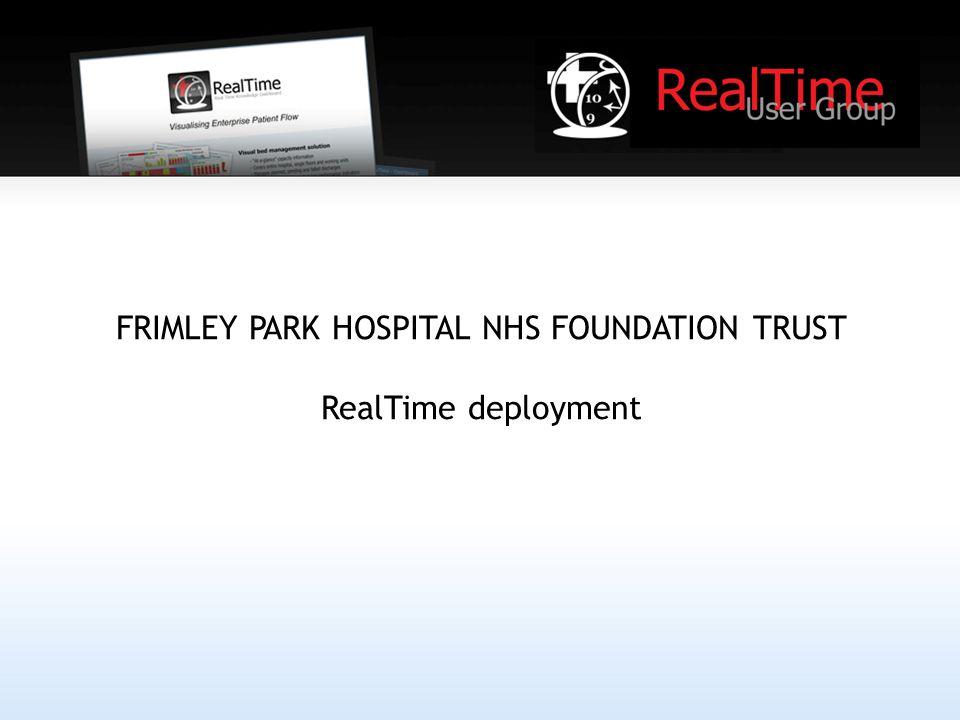 FRIMLEY PARK HOSPITAL NHS FOUNDATION TRUST RealTime deployment