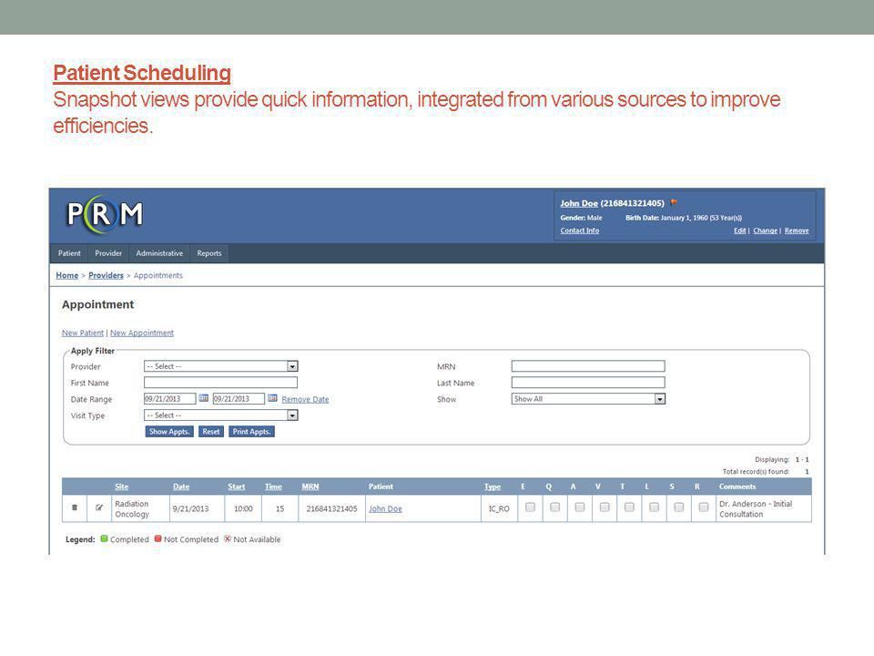 Patient Scheduling Snapshot views provide quick information, integrated from various sources to improve efficiencies.