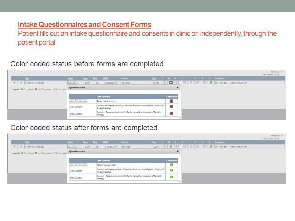 Intake Questionnaires and Consent Forms Patient fills out an intake questionnaire and consents in clinic or, independently, through the patient portal.