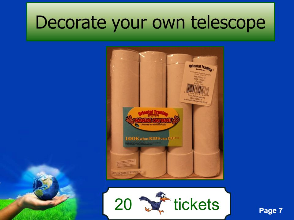 Page 7 20 tickets Decorate your own telescope