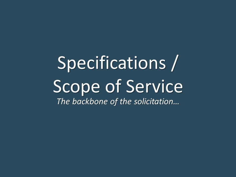 Specifications / Scope of Service The backbone of the solicitation…