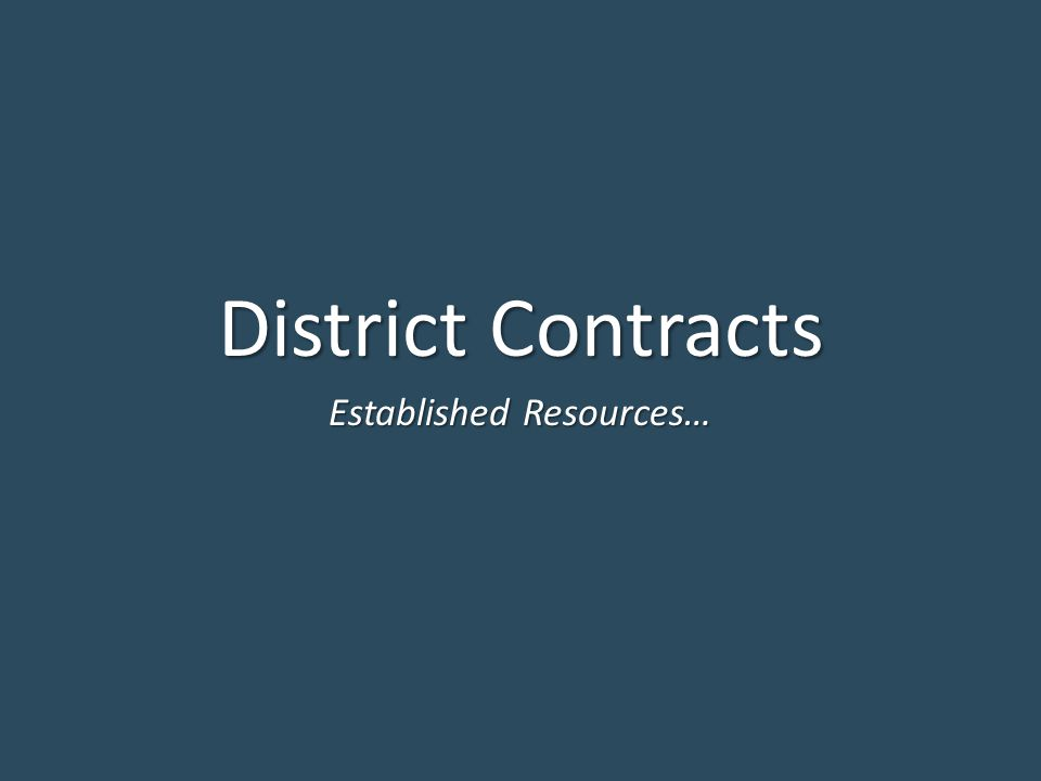District Contracts Established Resources…