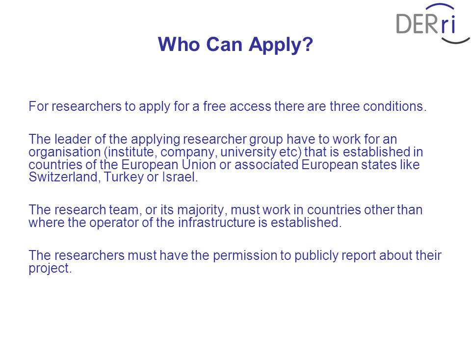 Who Can Apply.For researchers to apply for a free access there are three conditions.