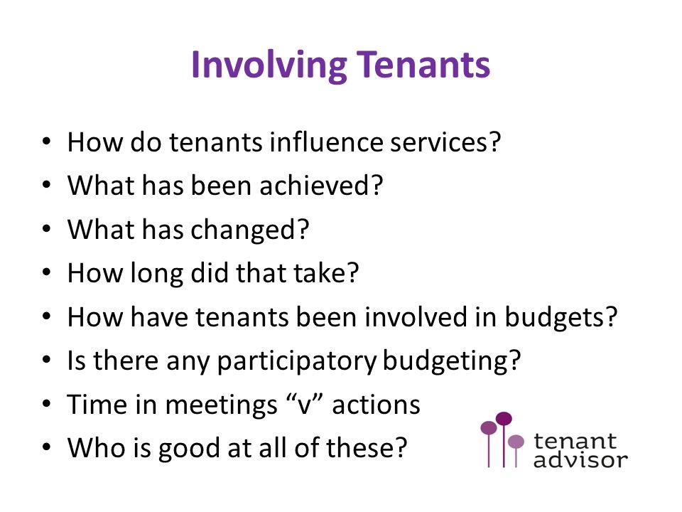 Involving Tenants How do tenants influence services.