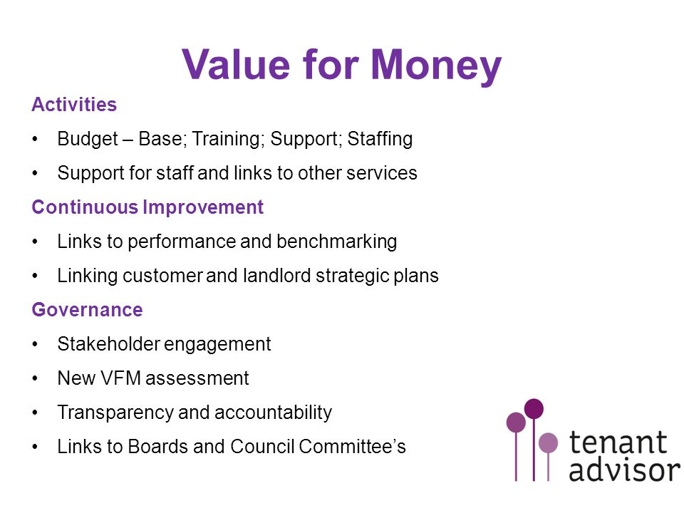 Value for Money Activities Budget – Base; Training; Support; Staffing Support for staff and links to other services Continuous Improvement Links to pe