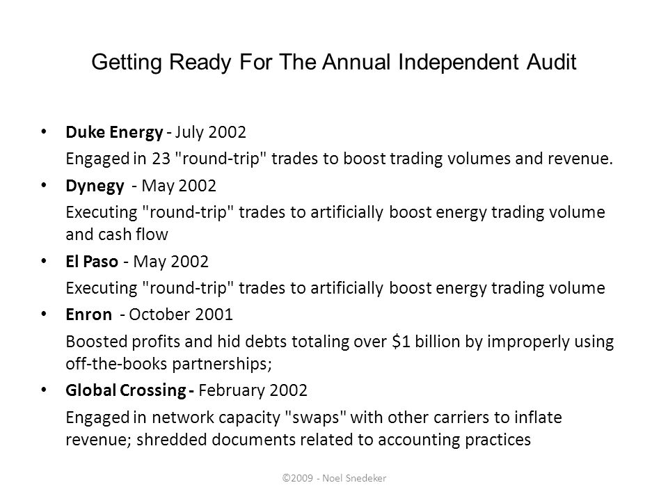 ©2009 - Noel Snedeker Getting Ready For The Annual Independent Audit Duke Energy - July 2002 Engaged in 23