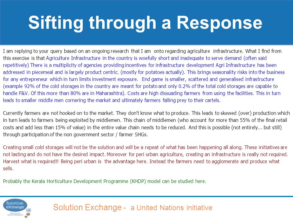 Solution Exchange - a United Nations initiative I am replying to your query based on an ongoing research that I am onto regarding agriculture infrastructure.