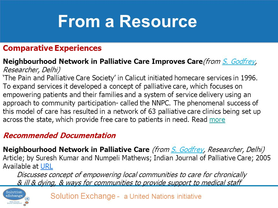 Solution Exchange - a United Nations initiative Comparative Experiences Neighbourhood Network in Palliative Care Improves Care(from S.