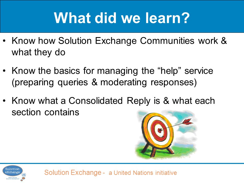 Solution Exchange - a United Nations initiative What did we learn.