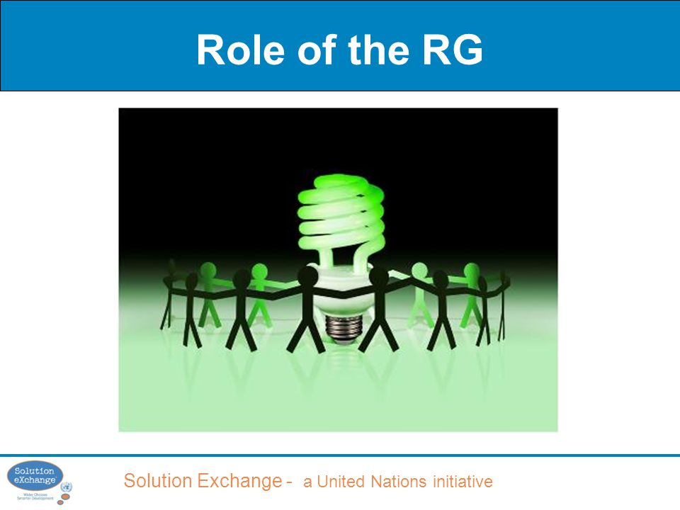 Solution Exchange - a United Nations initiative Role of the RG