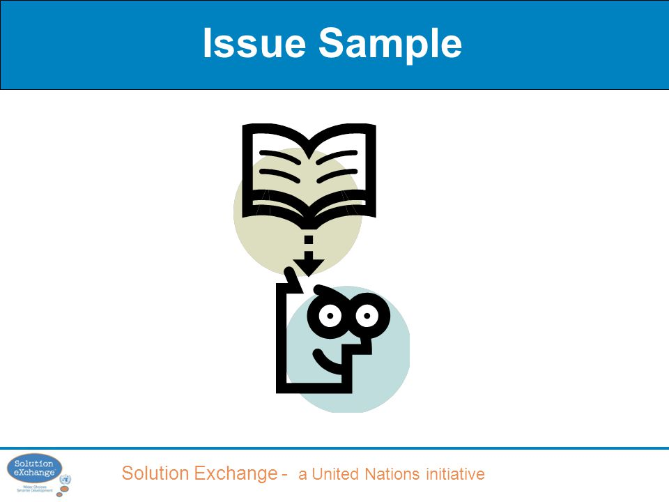 Solution Exchange - a United Nations initiative Issue Sample