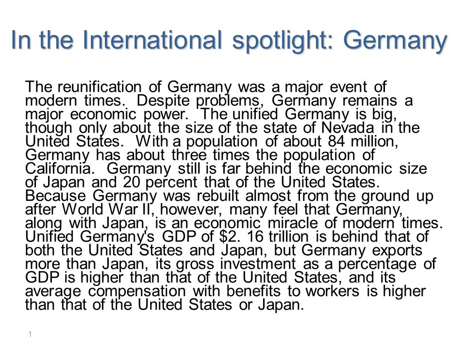 It is estimated that Germany has direct control of about one-fourth of Western Europe's economy, which gives it considerable power in Europe.