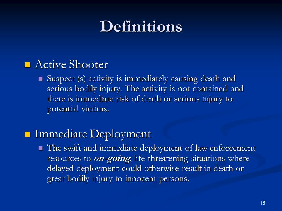 15 Lesson Learned Active shooter incidents are spontaneous. Active shooter incidents are spontaneous. Suspects behavior unpredictable. Suspects behavi