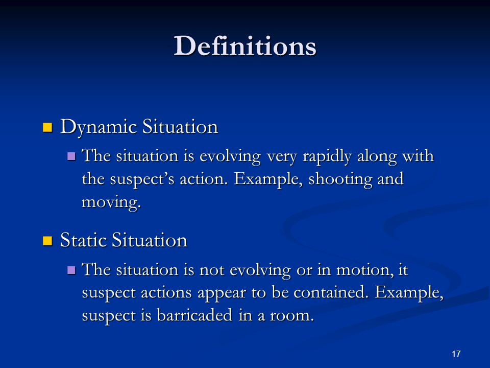 16 Definitions Active Shooter Active Shooter Suspect (s) activity is immediately causing death and serious bodily injury. The activity is not containe