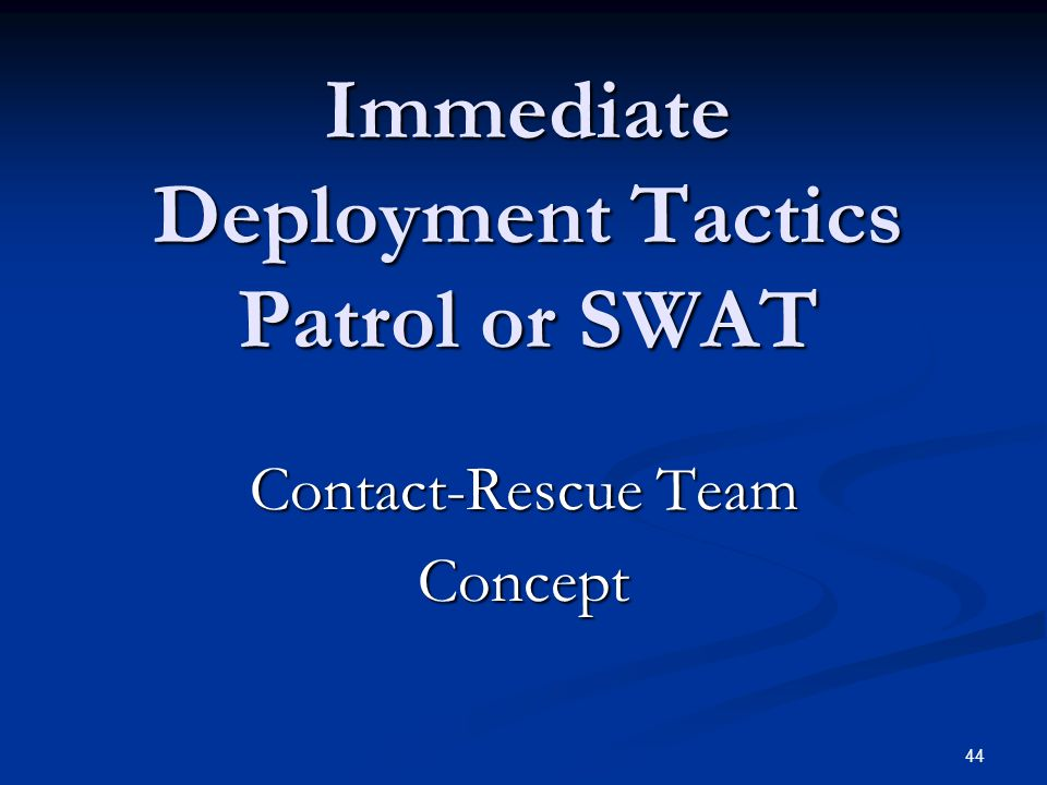 43 Intervention If a barricade situation use the 4Cs If a barricade situation use the 4Cs Contain, Control, Communicate, Call SWAT. Contain, Control,