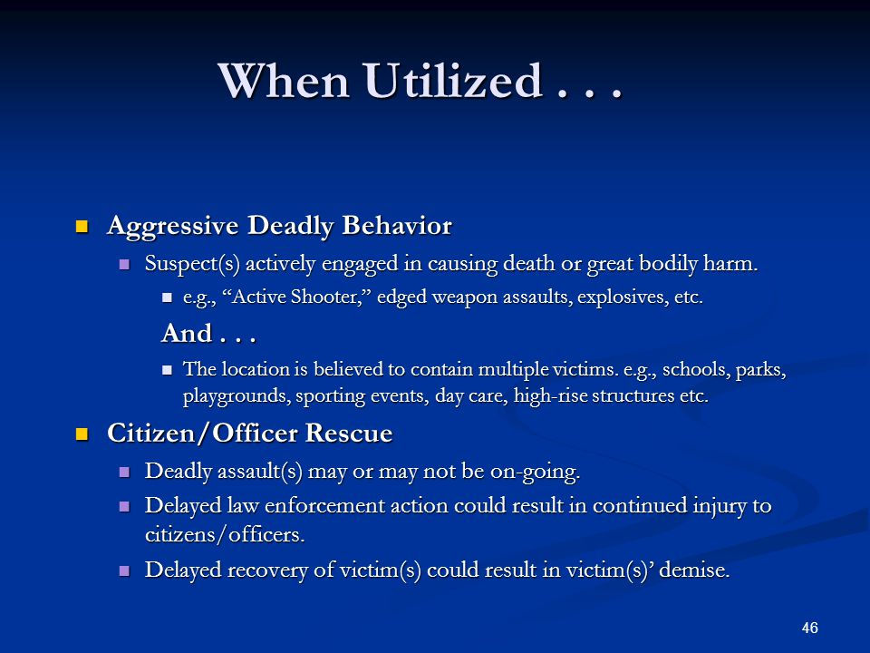 45 Immediate Deployment Definition... The swift and immediate deployment of law enforcement resources to on-going, life threatening situations where d