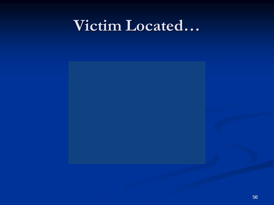 55 Victim Located... After locating victim, first officer steps over and provides cover. After locating victim, first officer steps over and provides