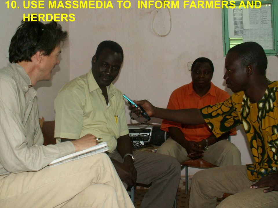 10. USE MASSMEDIA TO INFORM FARMERS AND HERDERS