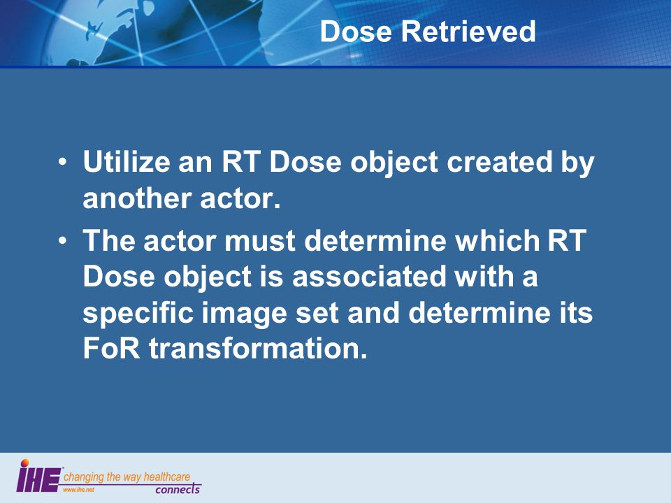 Dose Retrieved Utilize an RT Dose object created by another actor.