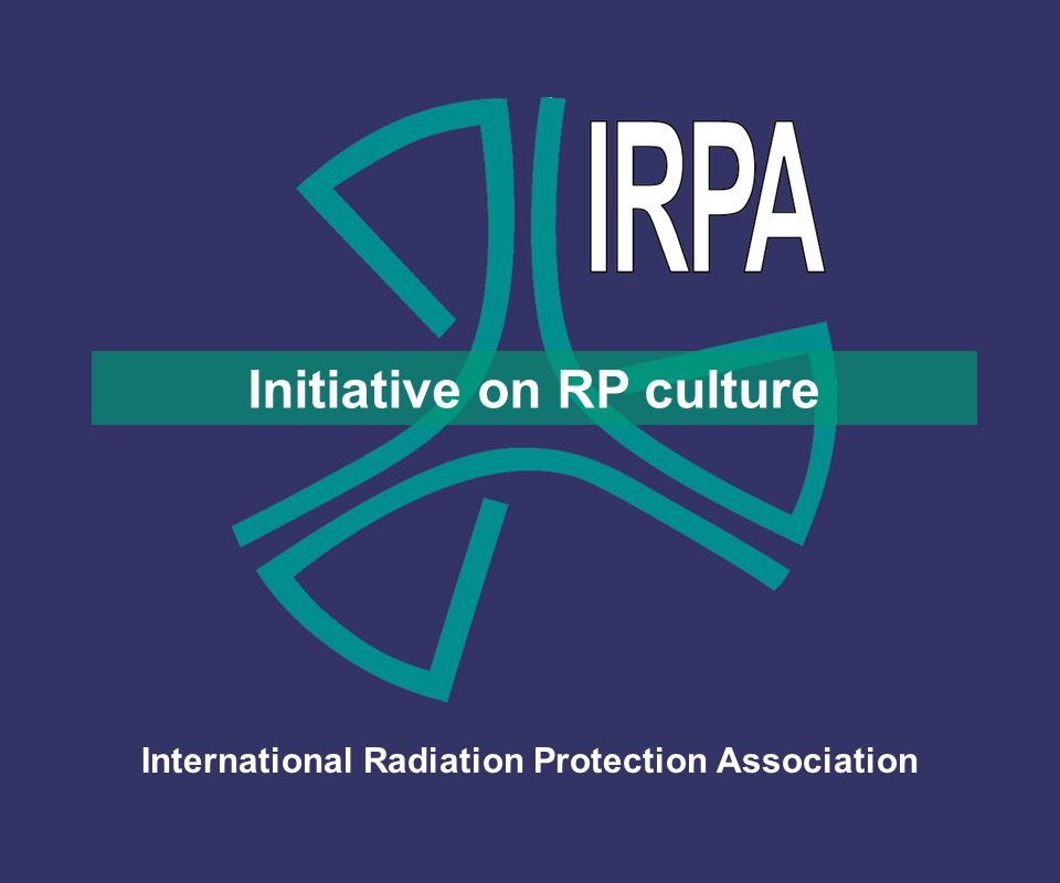 The initial proposal At the IRPA12 Associate Societies Forum in Buenos Aires in October 2008, the French Society for Radiation Protection (SFRP) proposed to launch an IRPA initiative for enhancing radiation protection culture among the RP professionals worldwide.