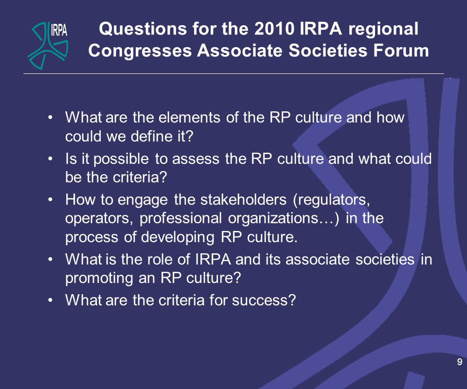 Questions for the 2010 IRPA regional Congresses Associate Societies Forum What are the elements of the RP culture and how could we define it.