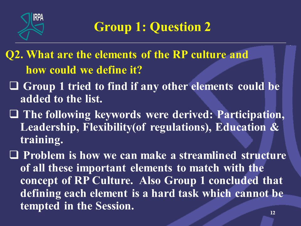 Group 1: Question 2 Q2. What are the elements of the RP culture and how could we define it.
