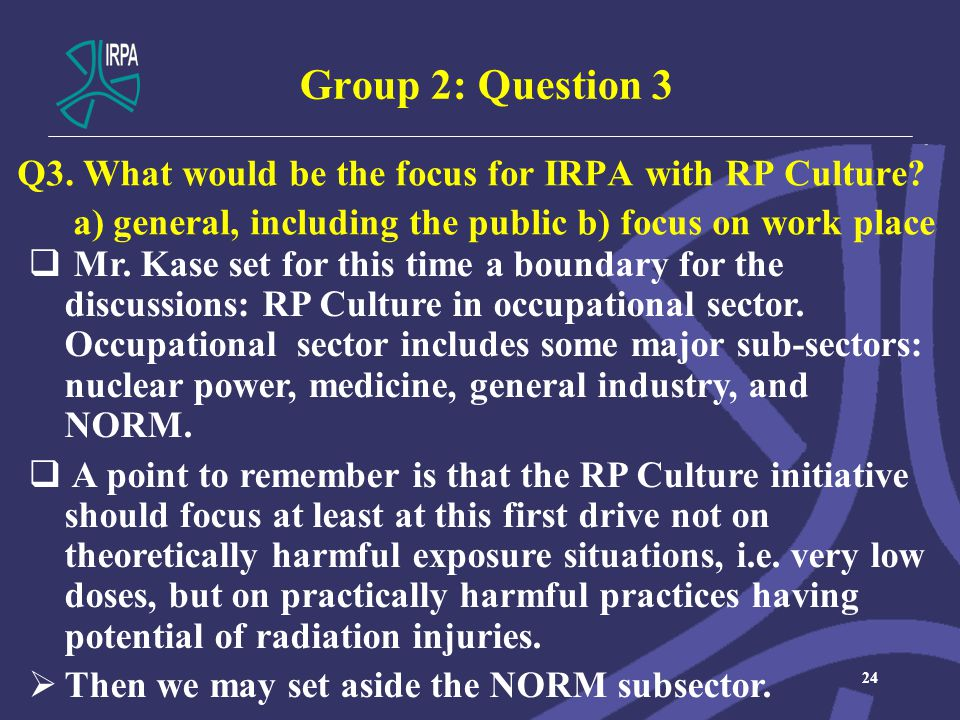 Group 2: Question 3 Q3. What would be the focus for IRPA with RP Culture.