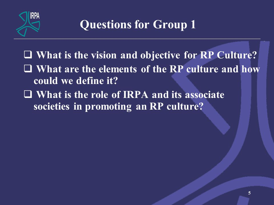 Questions for Group 1  What is the vision and objective for RP Culture.