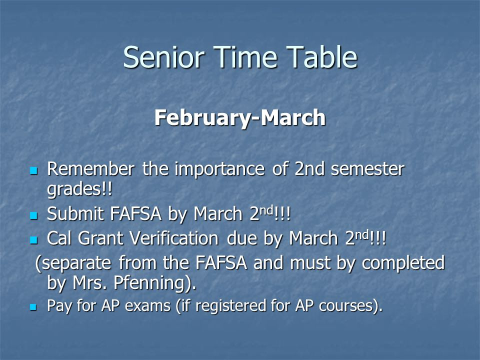 Senior Time Table February-March Remember the importance of 2nd semester grades!.