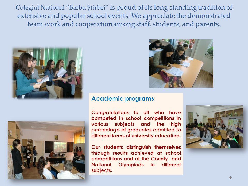 Colegiul Naţional Barbu Știrbei is proud of its long standing tradition of extensive and popular school events.