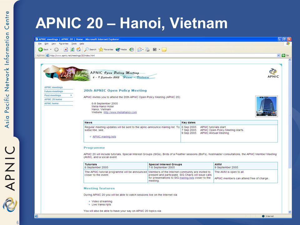 6 APNIC 20 – Hanoi, Vietnam