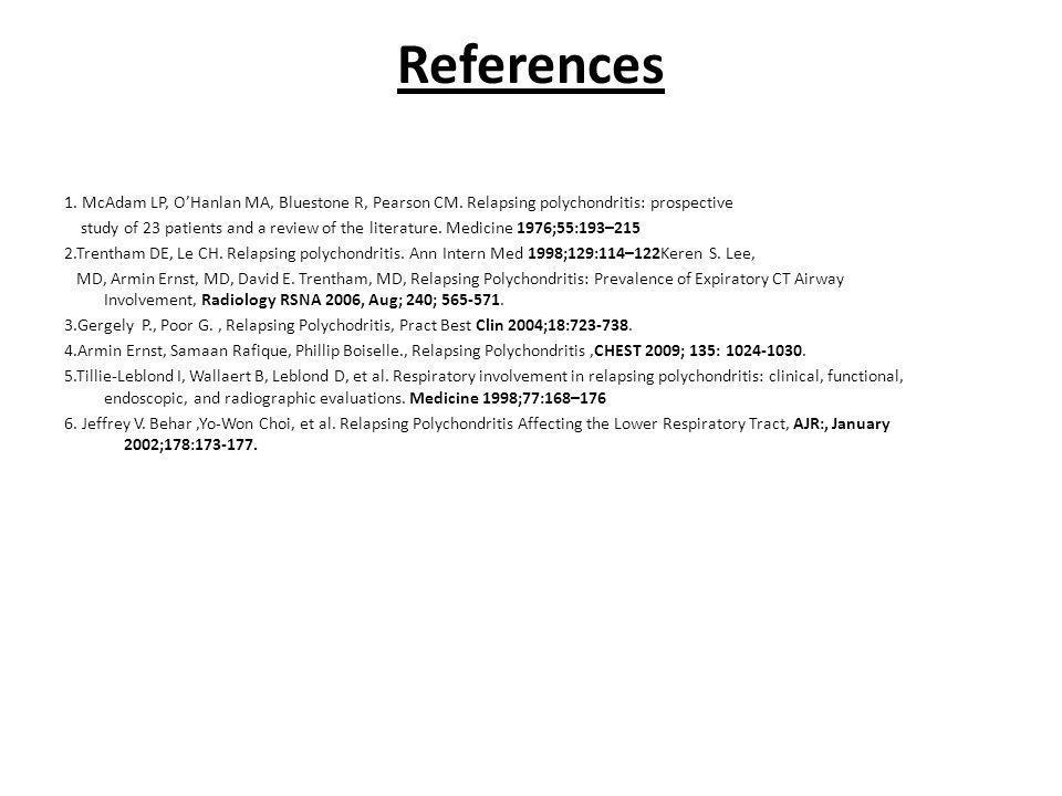References 1. McAdam LP, O'Hanlan MA, Bluestone R, Pearson CM.