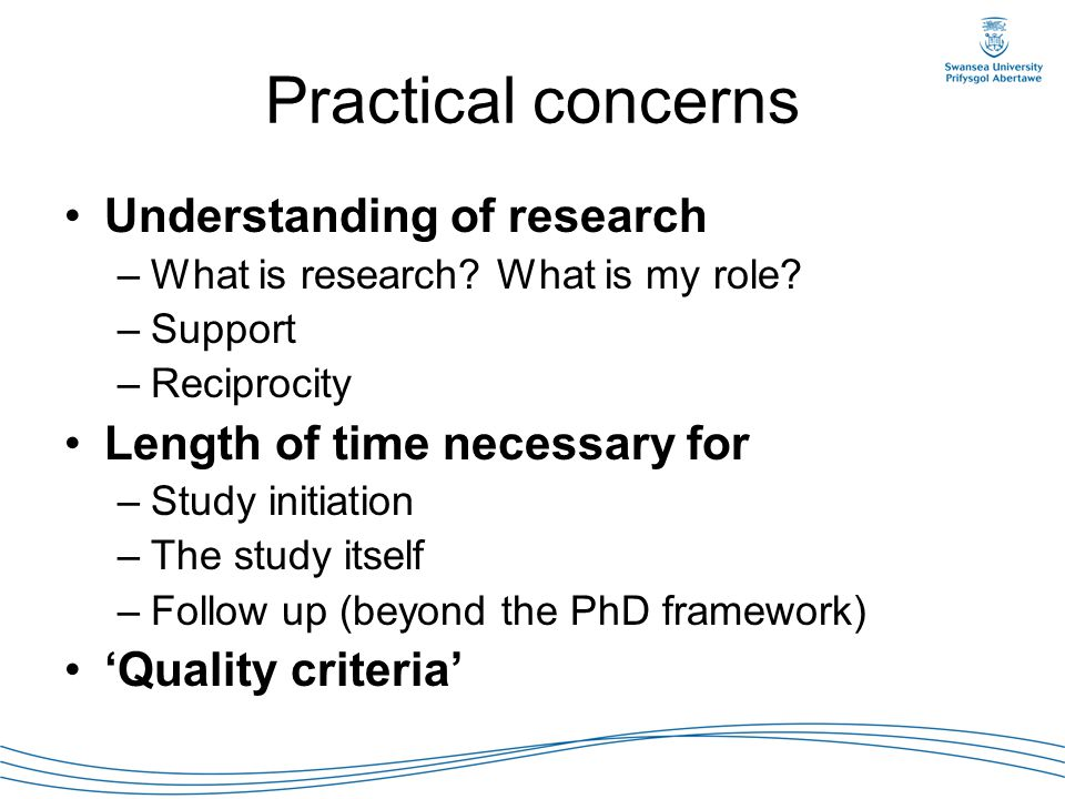 Practical concerns Understanding of research –What is research? What is my role? –Support –Reciprocity Length of time necessary for –Study initiation