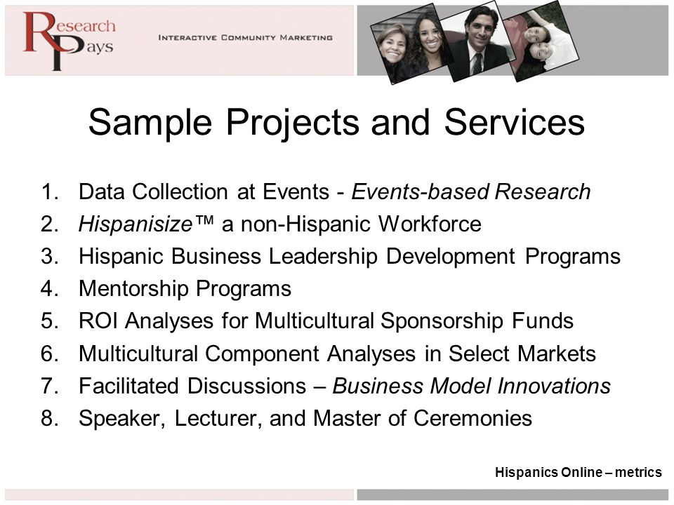 Sample Projects and Services 1.Data Collection at Events - Events-based Research 2.