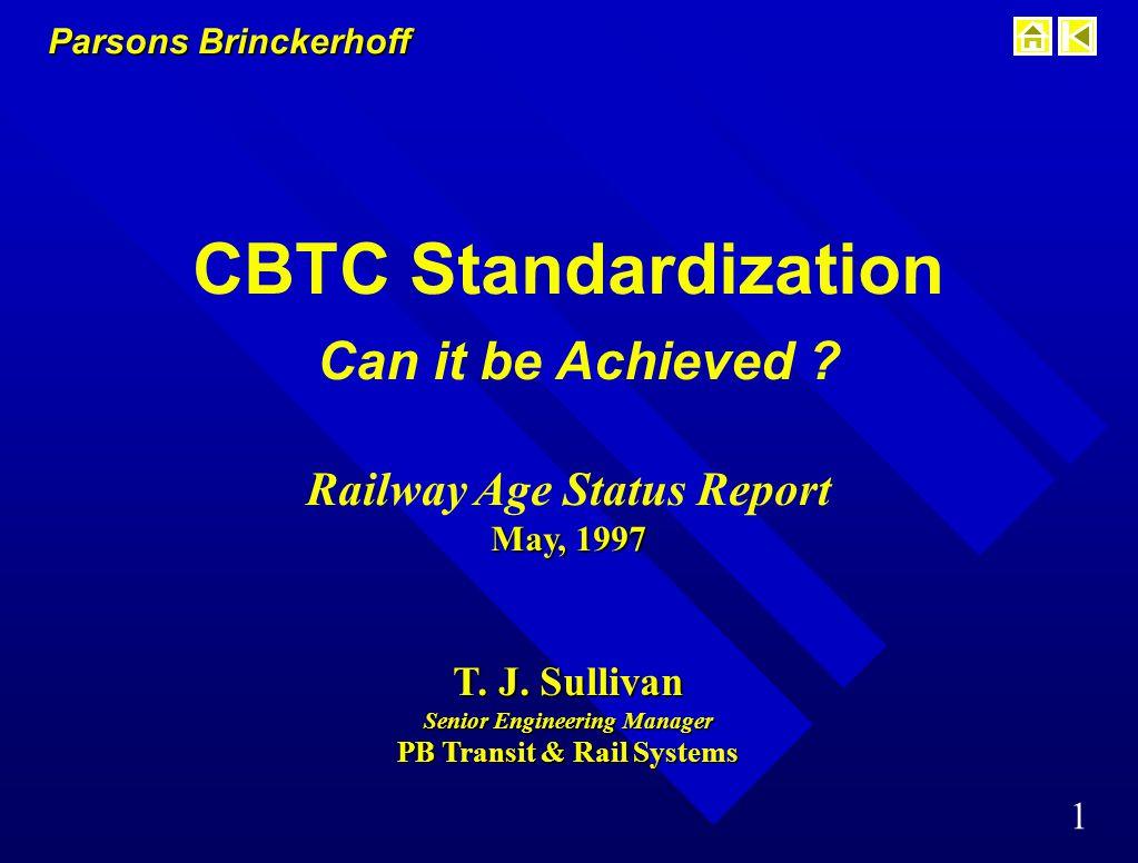 Parsons Brinckerhoff 1 CBTC Standardization Can it be Achieved .