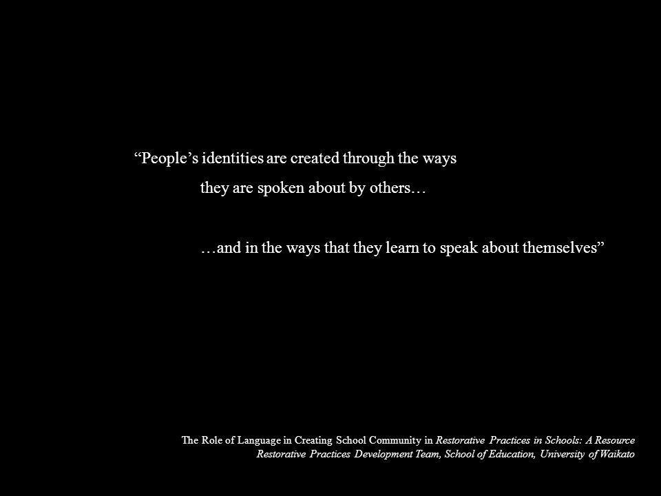 """""""People's identities are created through the ways they are spoken about by others… …and in the ways that they learn to speak about themselves"""" The Rol"""