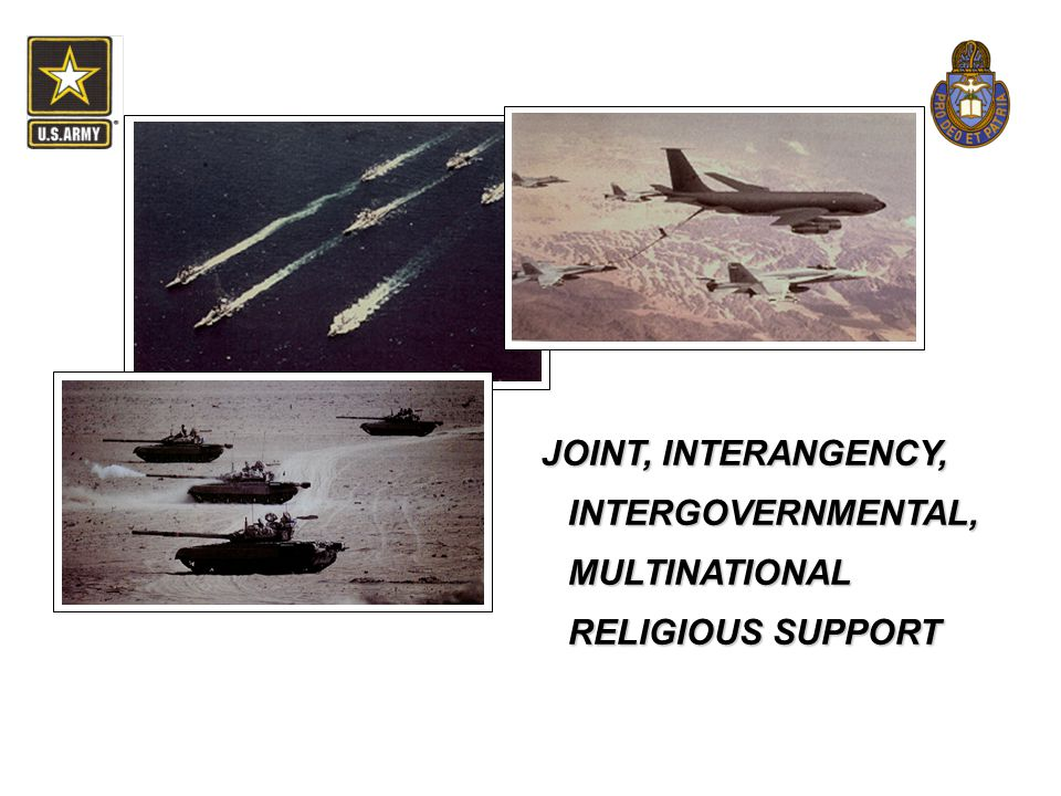 JOINT, INTERANGENCY, INTERGOVERNMENTAL, MULTINATIONAL RELIGIOUS SUPPORT