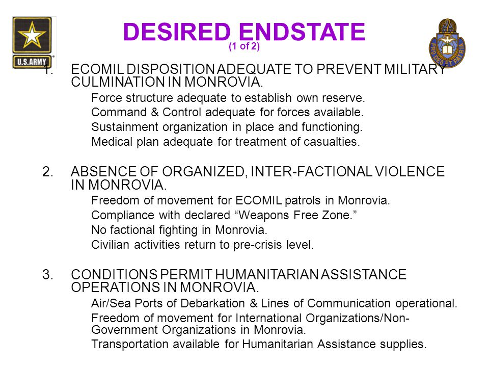 1.ECOMIL DISPOSITION ADEQUATE TO PREVENT MILITARY CULMINATION IN MONROVIA. Force structure adequate to establish own reserve. Command & Control adequa