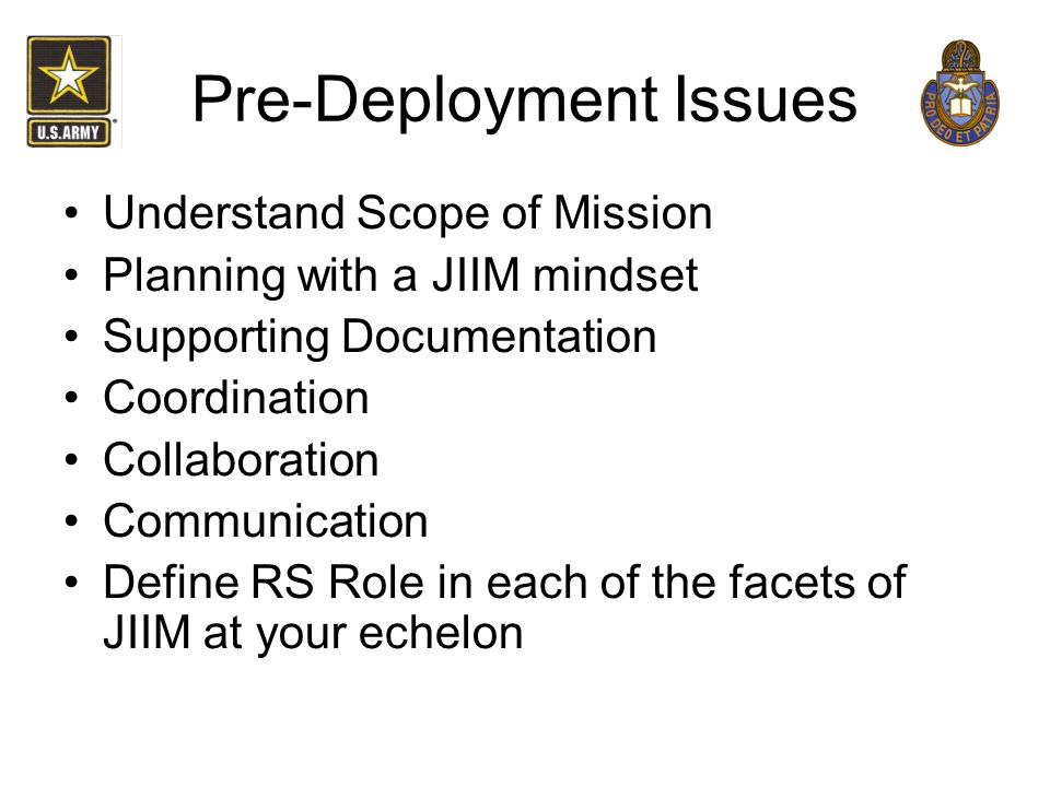 Pre-Deployment Issues Understand Scope of Mission Planning with a JIIM mindset Supporting Documentation Coordination Collaboration Communication Defin