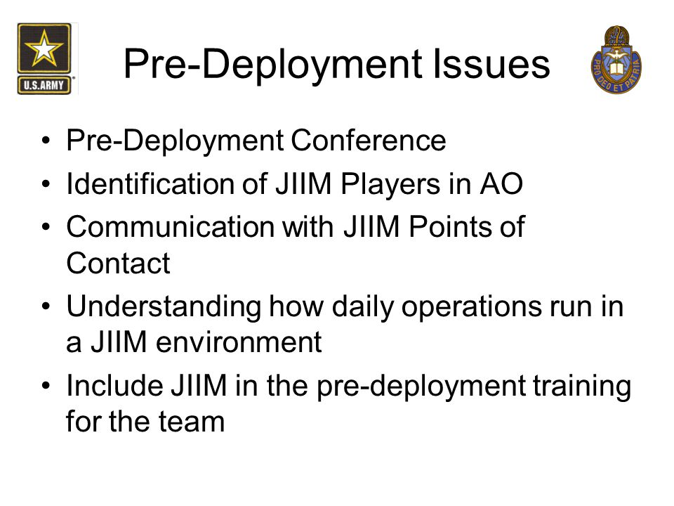 Pre-Deployment Issues Pre-Deployment Conference Identification of JIIM Players in AO Communication with JIIM Points of Contact Understanding how daily