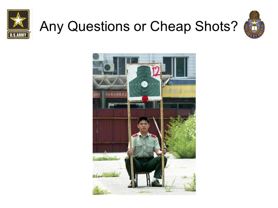 Any Questions or Cheap Shots?