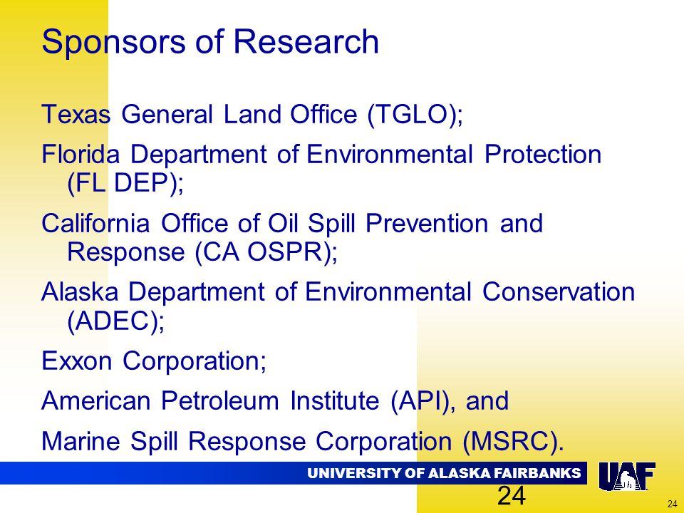 UNIVERSITY OF ALASKA FAIRBANKS 24 Sponsors of Research Texas General Land Office (TGLO); Florida Department of Environmental Protection (FL DEP); Cali