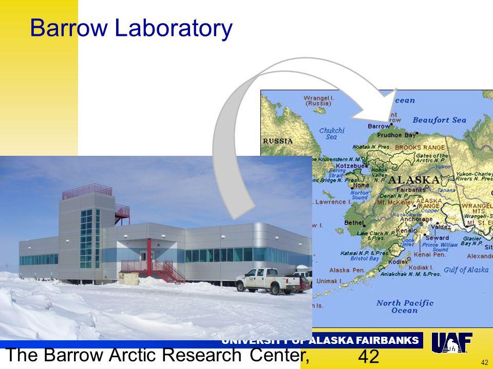 UNIVERSITY OF ALASKA FAIRBANKS 42 Barrow Laboratory The Barrow Arctic Research Center, Barrow, Alaska 42
